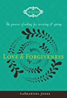 The Process of Asking for, Receiving and Giving Love & Forgiveness (MeatyWord Series)