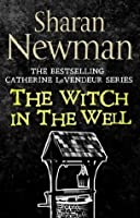 The Witch in the Well: Number 10 in series (Catherine LeVendeur Mysteries)
