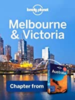 Lonely Planet Melbourne & Victoria: Chapter from Australia Travel Guide