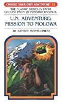 U.N. Adventure: Mission to Molowa (Choose Your Own Adventure)