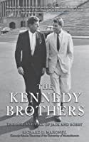 The Kennedy Brothers : The Rise and Fall of Jack and Bobby