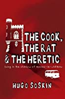 The Cook, The Rat and the Heretic: Living in the Shadow of Rennes-le-Chateau