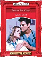 Doctor For Keeps (Mills & Boon Desire)