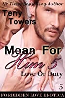 Moan For Him 5: Love Or Duty (Forbidden Love Erotica)