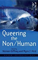 Queering the Non/Human (Queer Interventions)