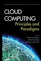 Cloud Computing: Principles and Paradigms (Wiley Series on Parallel and Distributed Computing)
