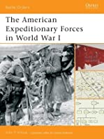 The American Expeditionary Forces in World War I (Battle Orders 6)
