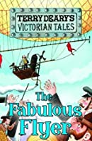 The Fabulous Flyer (Victorian Tales)