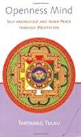 Openness Mind (Nyingma Psychology Series)
