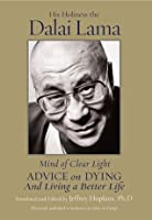 Mind of Clear Light: Advice on Dying and Living Well