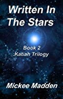 Written In The Stars (Katiah Trilogy)