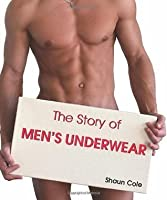 The Story Of Men's Underwear (Temporis Collection)