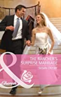 The Rancher's Surprise Marriage (Mills & Boon Cherish) (Back in Business - Book 3)