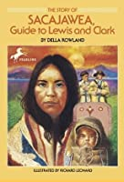 The Story of Sacajawea: Guide to Lewis and Clark (Dell Yearling Biography)