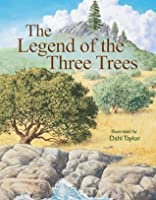 The Legend of the Three Trees: The Classic Story of Following Your Dreams