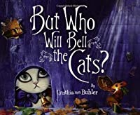 But Who Will Bell the Cats?