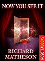 Now You See It (Richard Matheson Series)