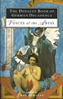 The Dedalus Book of German Decadence: Voices from the Abyss (Decadence from Dedalus)