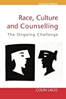 Race, Culture And Counselling: The Ongoing Challenge