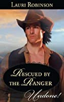 Rescued by the Ranger (Mills & Boon Historical Undone) (Stetsons & Scandals - Book 2)