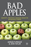 Bad Apples: Identify, Prevent and Manage Negative Behaviour at Work