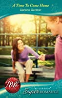 A Time To Come Home (Mills & Boon Superromance) (A Little Secret - Book 17)