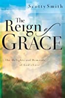 The Reign of Grace: The Delights and Demands of God's Love