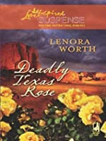 Deadly Texas Rose (Steeple Hill Love Inspired Suspense #85)