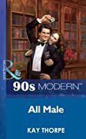 All Male (Mills & Boon Vintage 90s Modern)