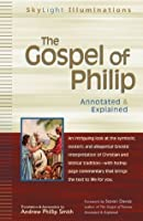 The Gospel of Philip: Annotated and Explained: