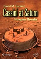 Cassini at Saturn: Huygens Results (Springer Praxis Books / Space Exploration)