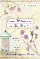 Some Wildflower In My Heart