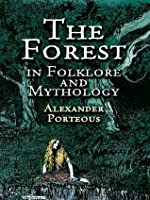 The Forest in Folklore and Mythology