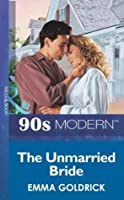 The Unmarried Bride (Mills & Boon Vintage 90s Modern)
