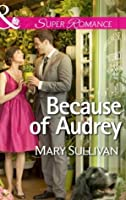 Because of Audrey (Mills & Boon Superromance)
