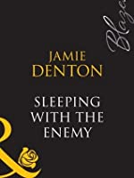 Sleeping With The Enemy (Mills & Boon Blaze)