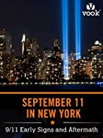 September 11 in New York: 9/11 Early Signs and Aftermath