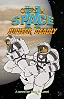 Otters In Space 2:  Jupiter, Deadly