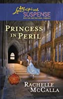 Princess in Peril (Mills & Boon Love Inspired Suspense) (Reclaiming the Crown - Book 1)