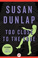 Too Close to the Edge (The Jill Smith Mysteries, 4)