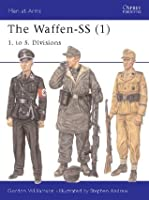 The Waffen-SS (1): 1. to 5. Divisions v. 1 (Men-at-arms)