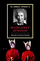 The Cambridge Companion to Margaret Atwood (Cambridge Companions to Literature)