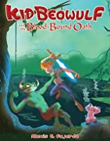 Kid Beowulf and the Blood-Bound Oath