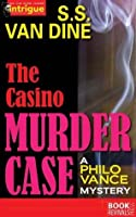The Casino Murder Case (Philo Vance Mystery)