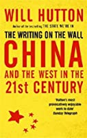 The Writing on the Wall: China and the West in the 21st Century