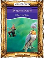 By Queen's Grace (Mills & Boon Vintage 90s Historical)