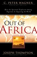Out of Africa: How the Spiritual Explosion Among Nigerians Is Impacting the World