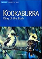 Kookaburra: King of the Bush (Australian Natural History Series)
