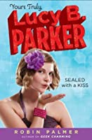 Sealed With a Kiss (Yours Truly, Lucy B. Parker #2)