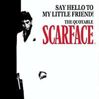 Say Hello to My Little Friend!: The Quotable Scarface